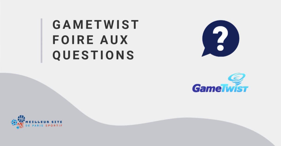 gametwist foire aux questions FAQ